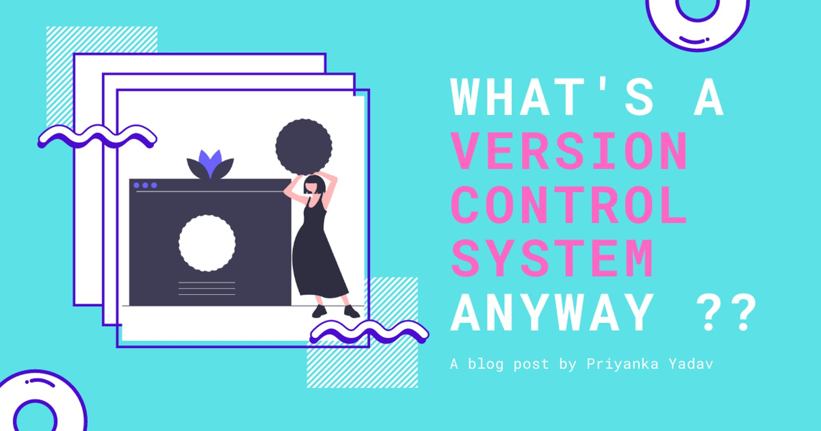 What's a Version Control System anyway?