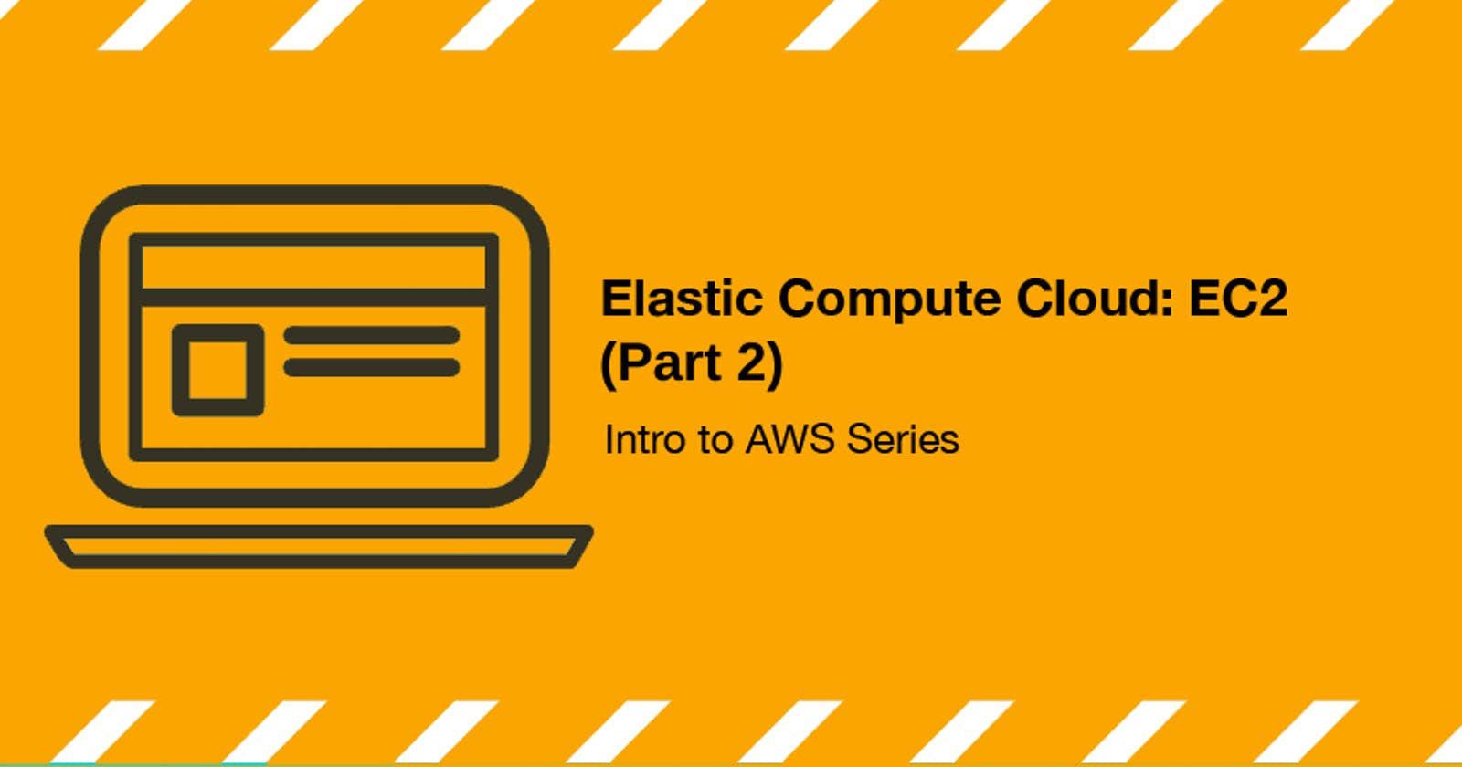 Elastic Compute Cloud: EC2 (Intro to AWS Series) Part 2