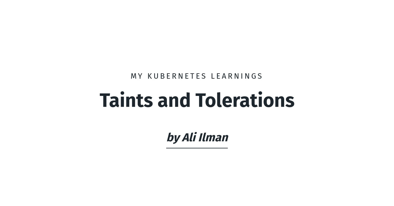 Kubernetes' Taints and Tolerations
