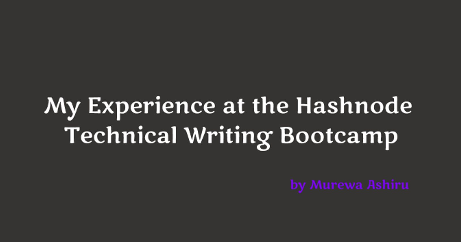 My Experience at the Hashnode Technical Writing Bootcamp