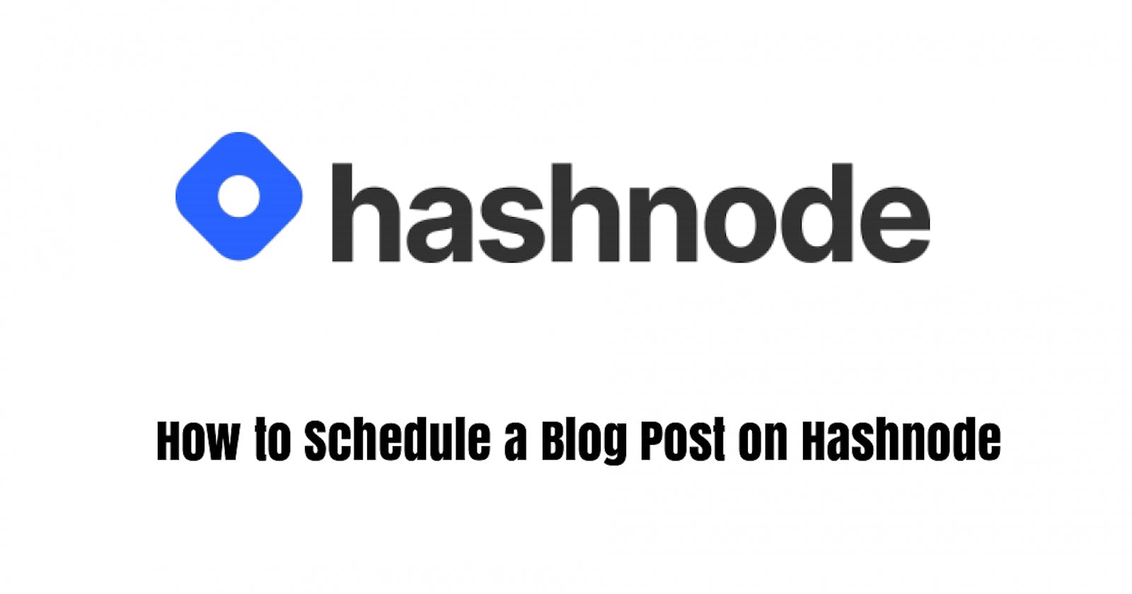 How to Schedule a Blog Post on Hashnode.
