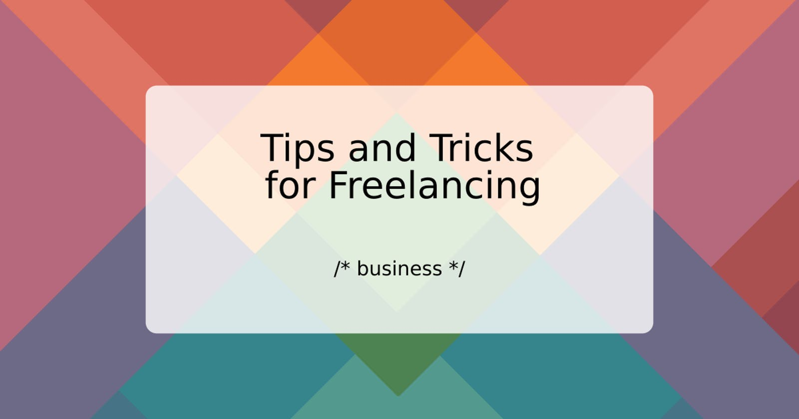 Tips and Tricks for Freelancing
