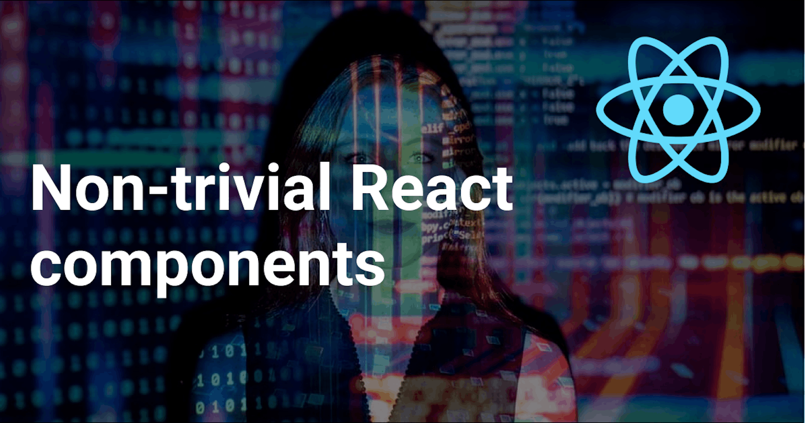 A guide to building non-trivial React components