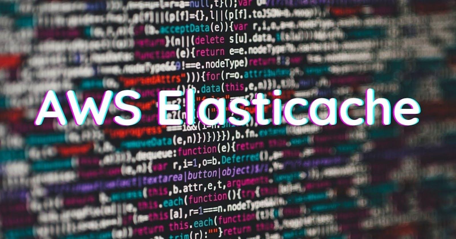 Qué ofrece y cómo se configura ElastiCache en AWS?