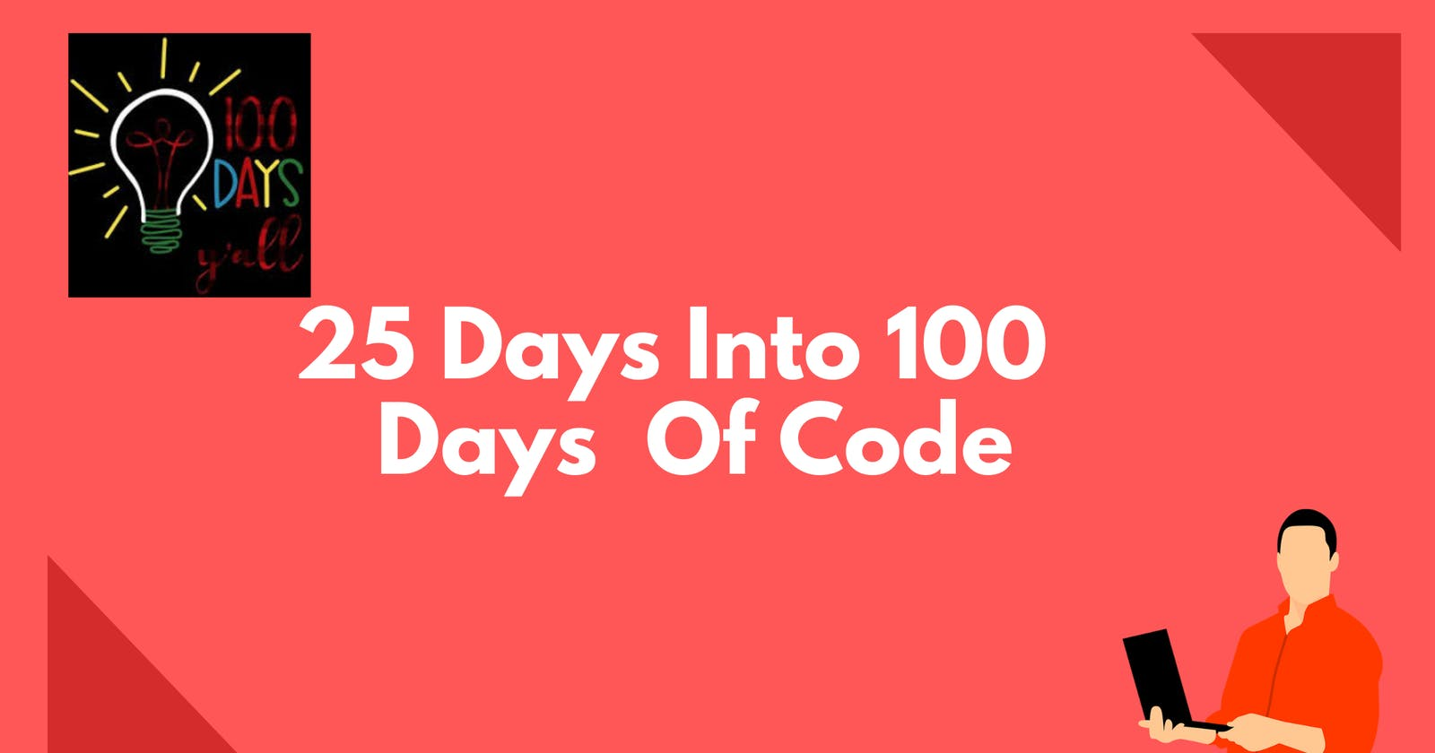 25 Days Into 100 Days Of Code -  What I learned!!