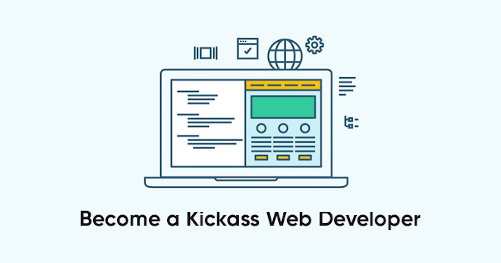 How to become a Kickass Web Developer in 2021