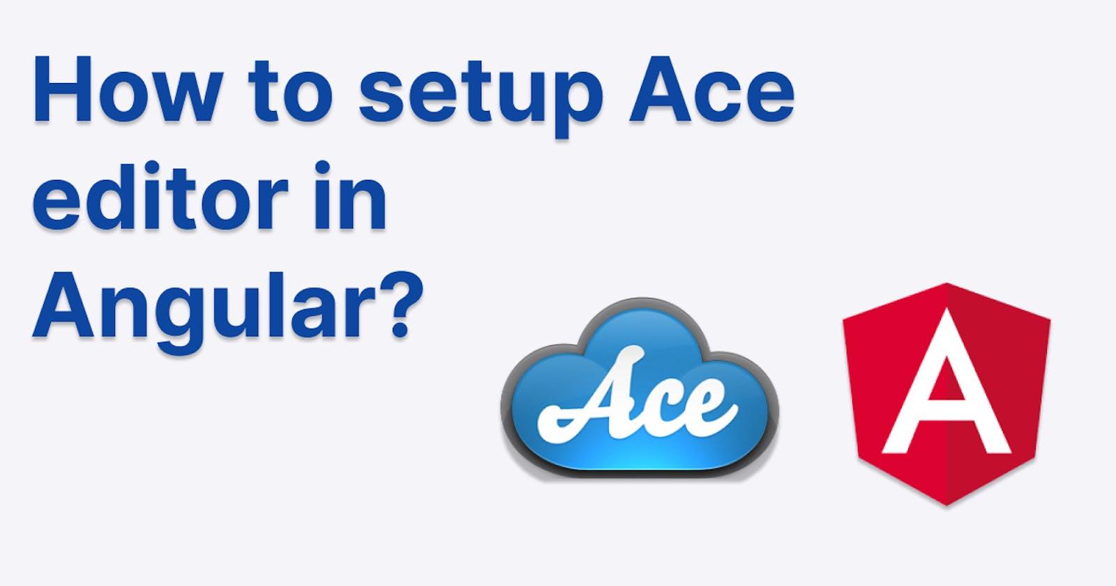 How to setup Ace editor in Angular?