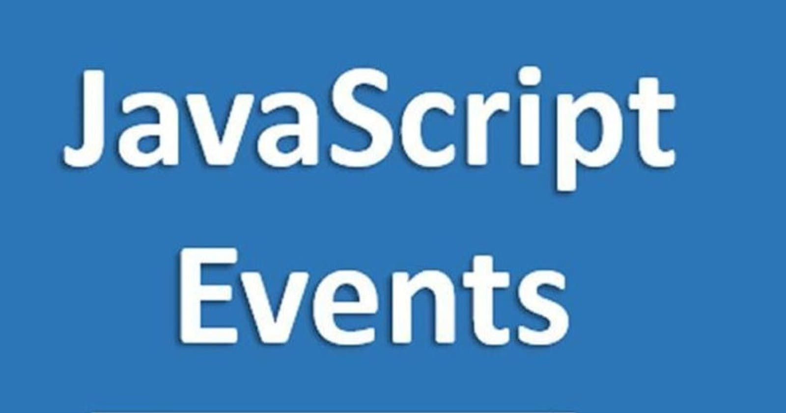 JavaScript events explained with examples