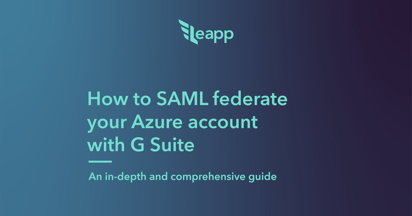 How to SAML federate your Azure account with G Suite