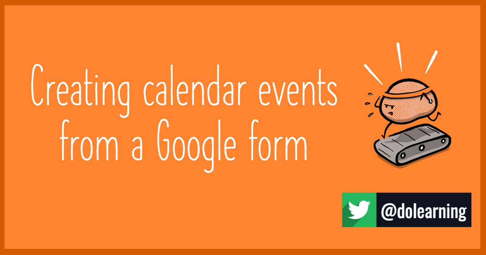 Creating calendar events from a Google form