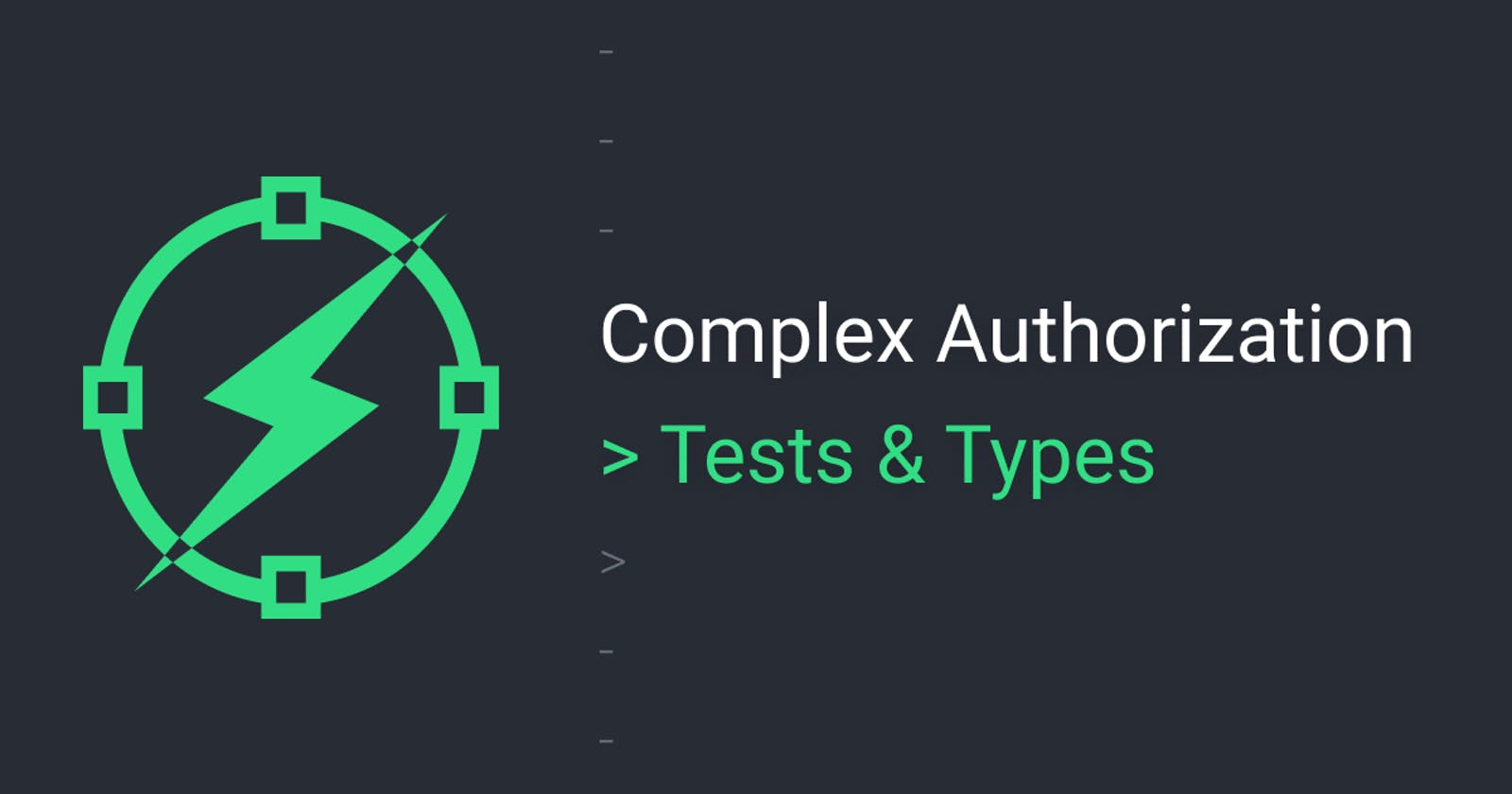 Complex auth - types & test importance