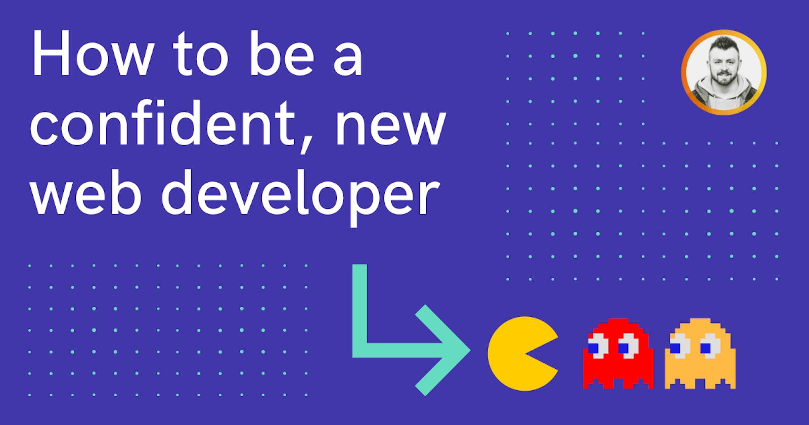 How to be a confident, new web developer