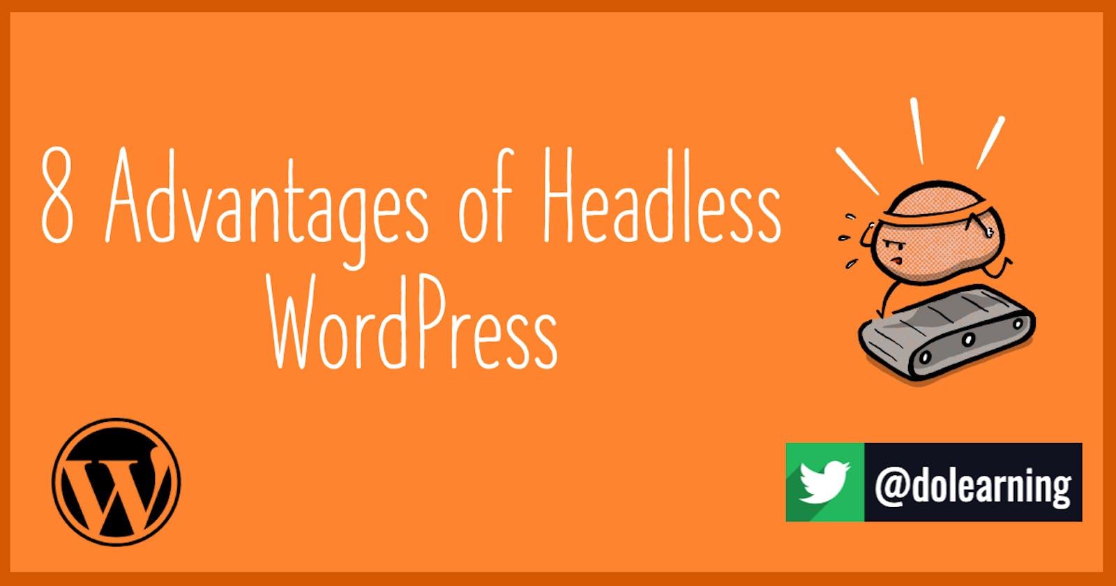 8 Advantages of Headless WordPress