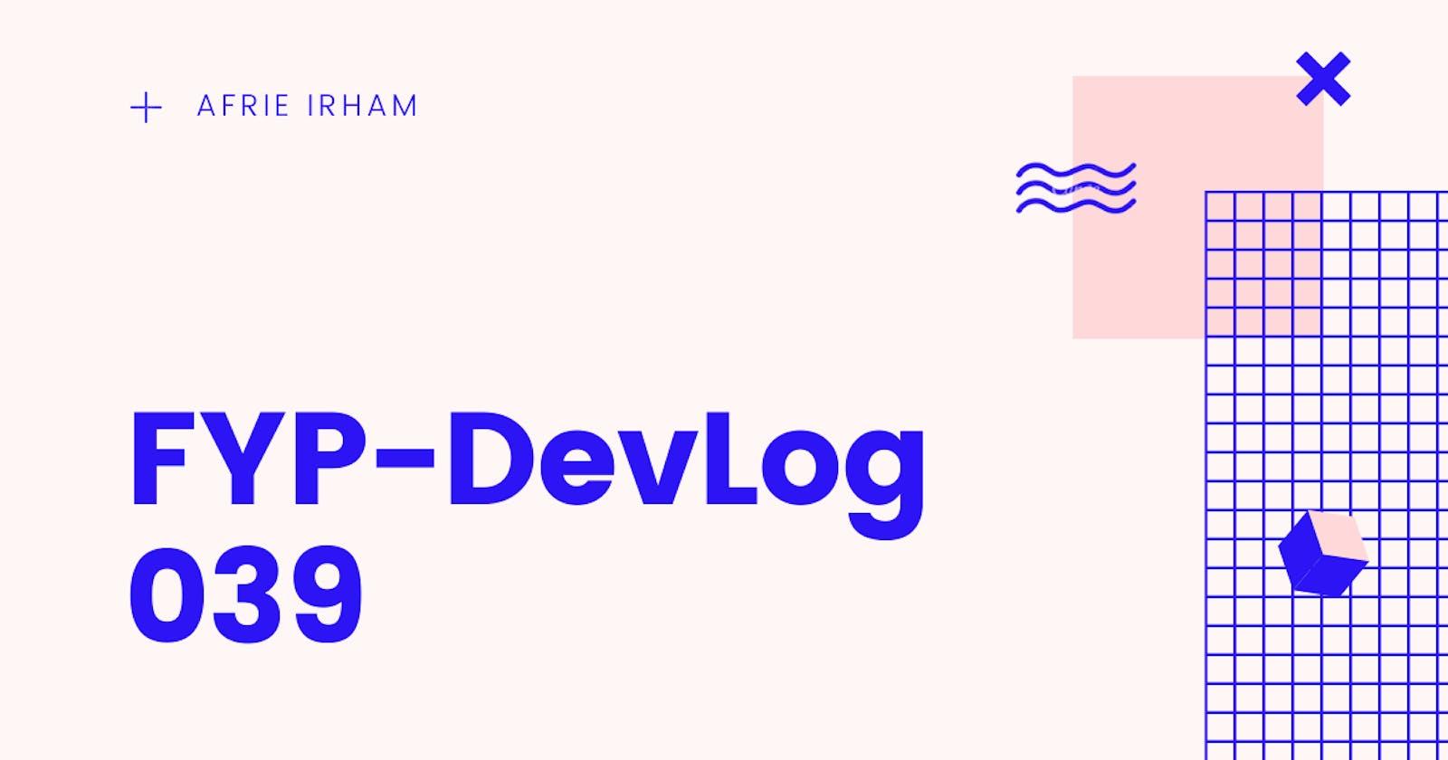 FYP-DevLog 039