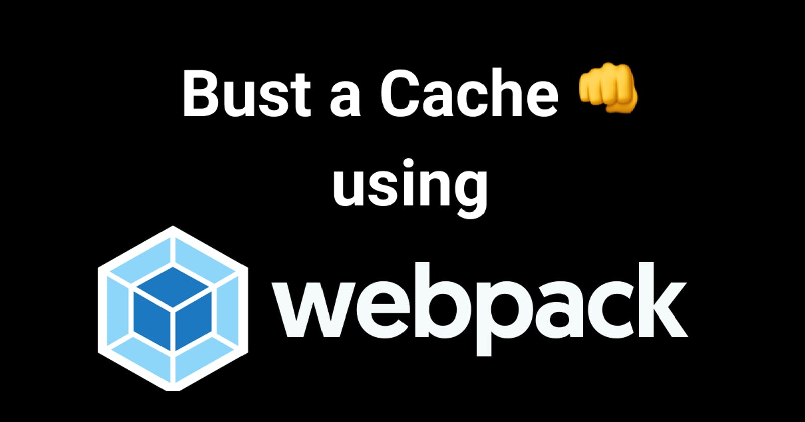 Bust a Cache using webpack