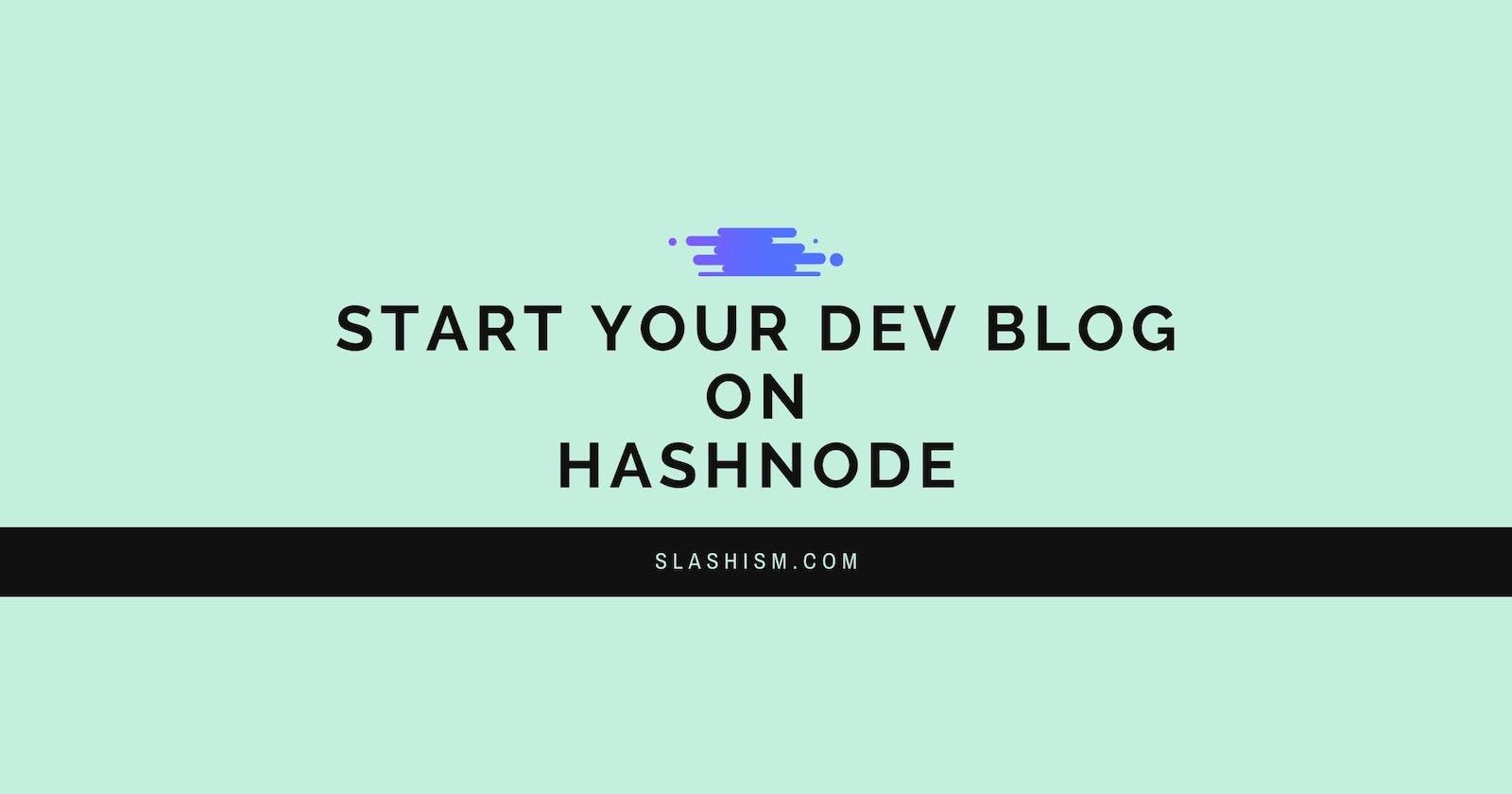 Why Should You Start Your Dev Blog On Hashnode