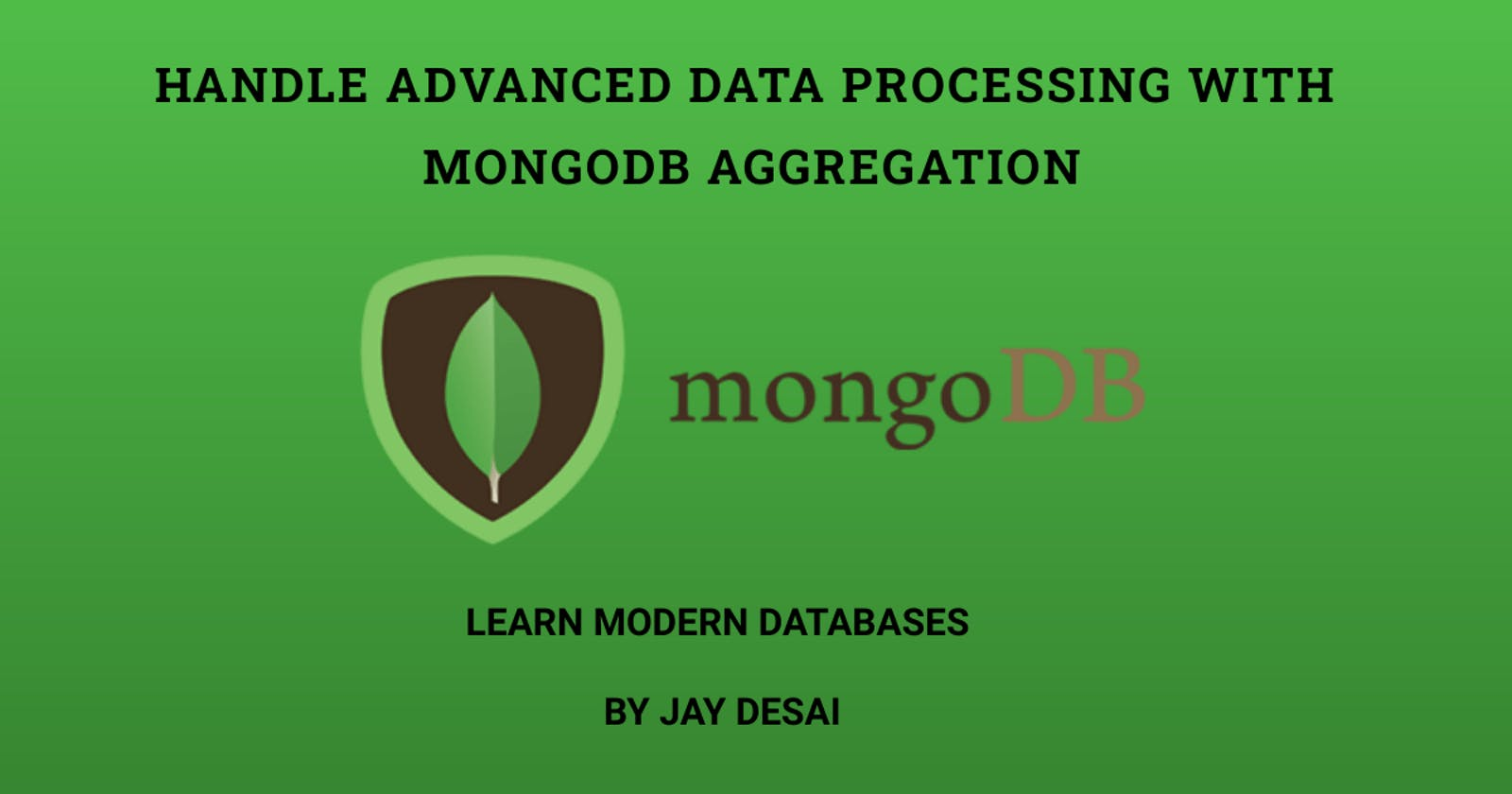Handle Advanced Data Processing using MongoDB's Aggregation Framework