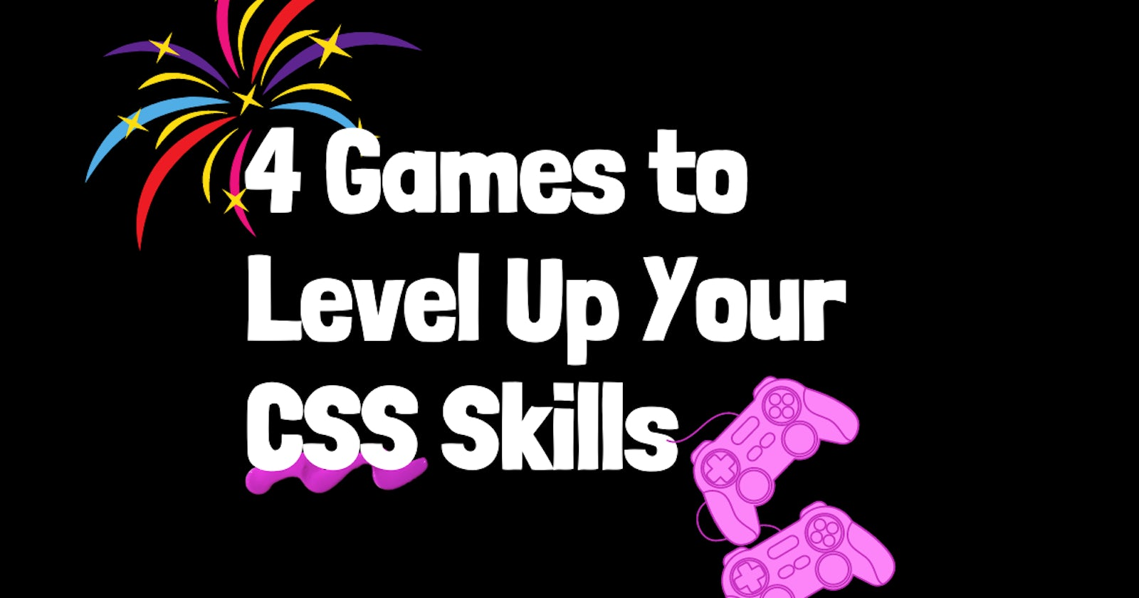 4 Games to Level Up Your CSS Skills