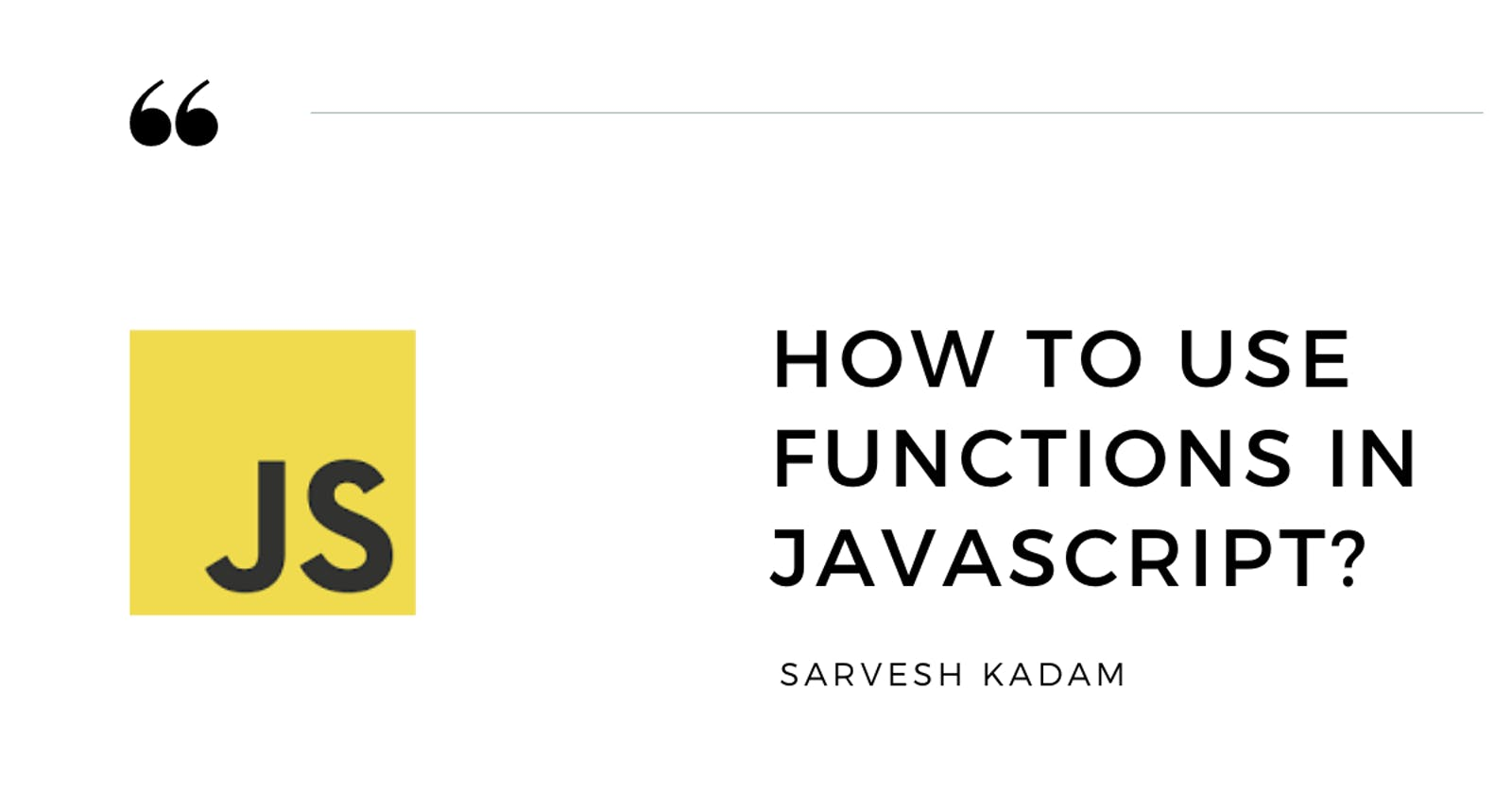 How to use Functions in JavaScript?
