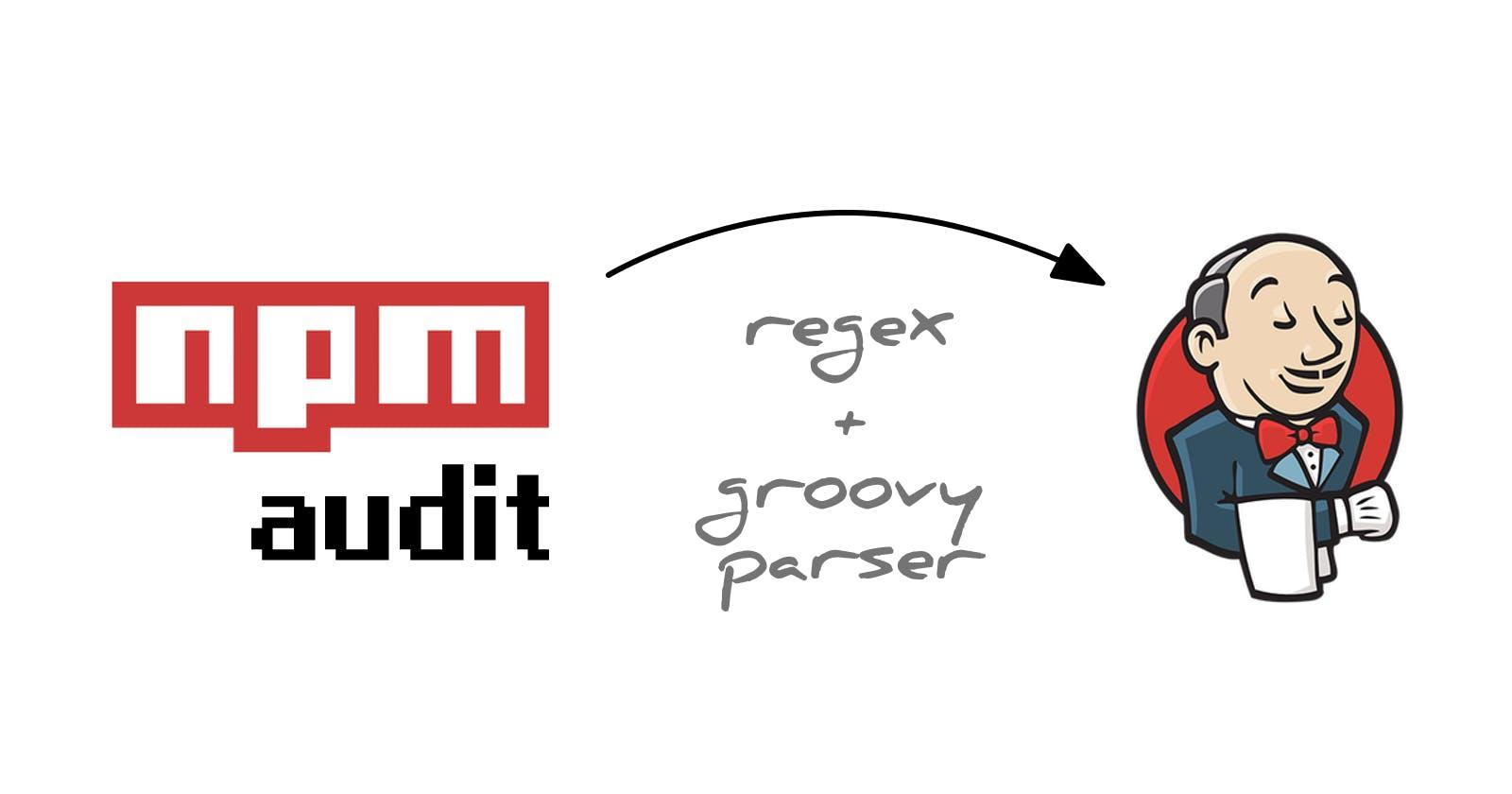 NPM Audit + Jenkins Warnings Next Generation (Custom Groovy Parser)