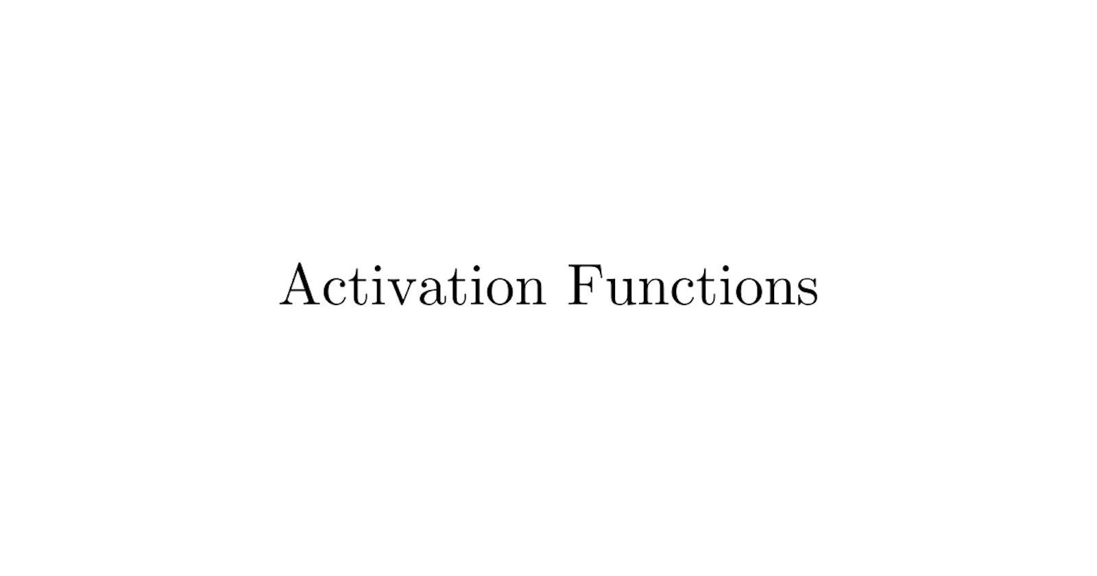Popular Activation Functions & Implementation