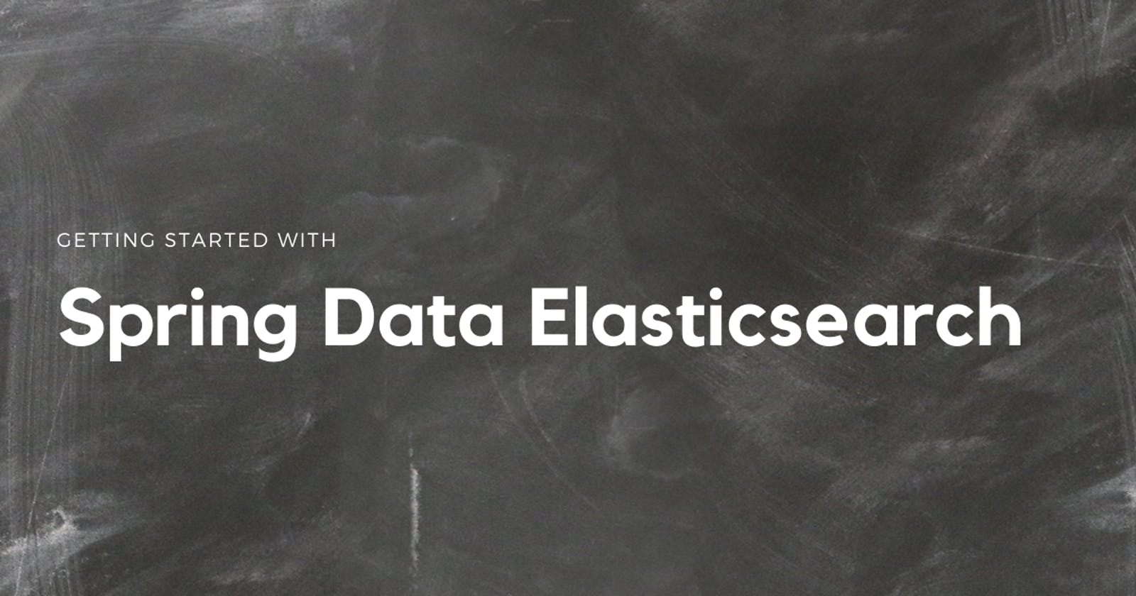 Getting Started with Spring Data Elasticsearch