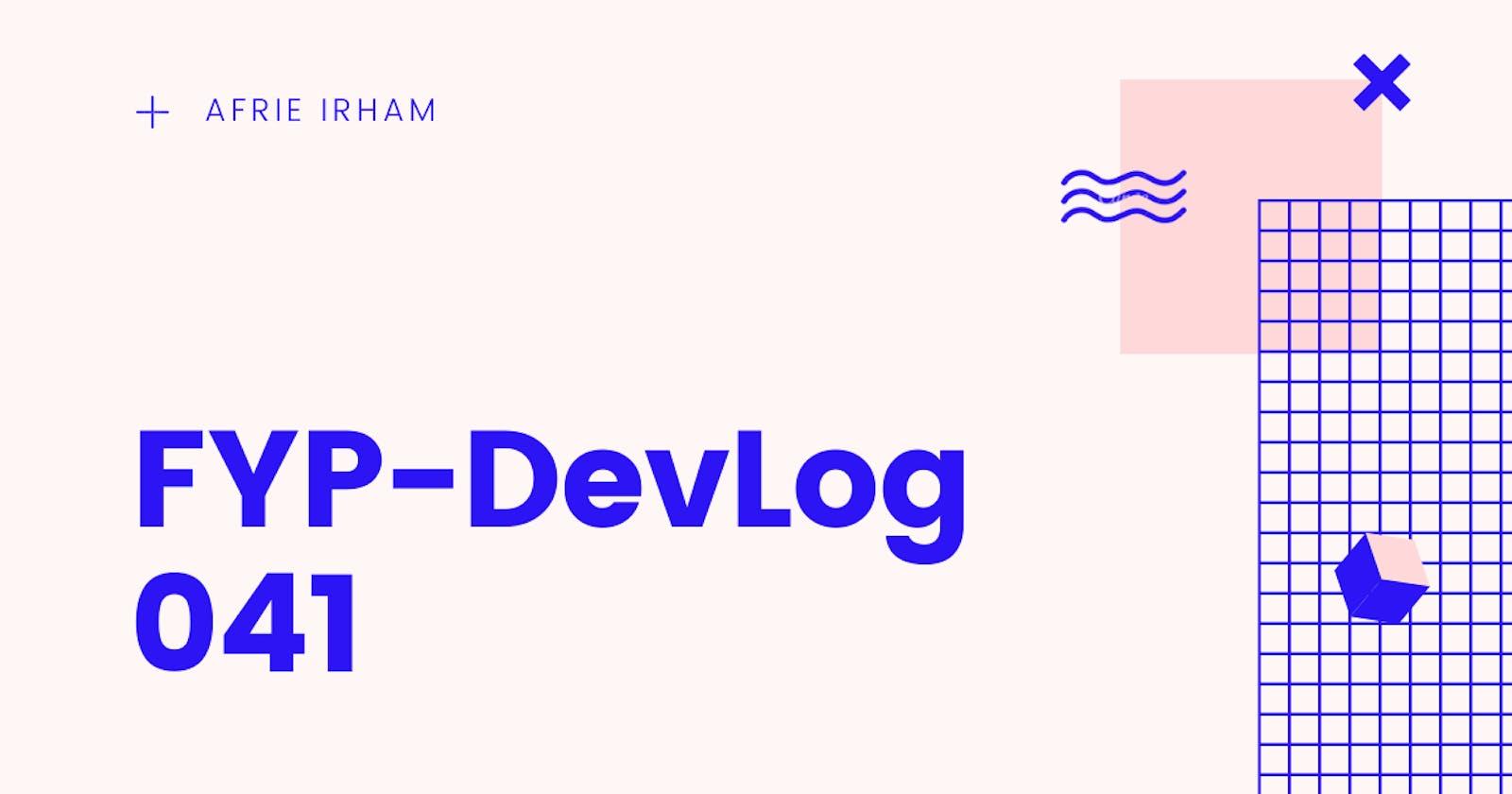 FYP-DevLog 041