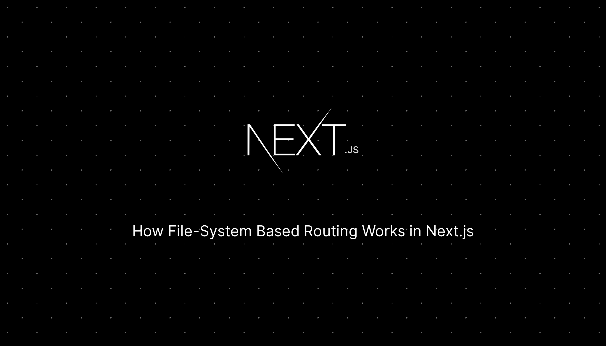 How File-System Based Routing Works in Next.js