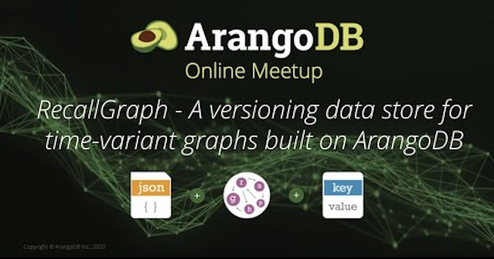 RecallGraph Presented at ArangoDB Online Meetup