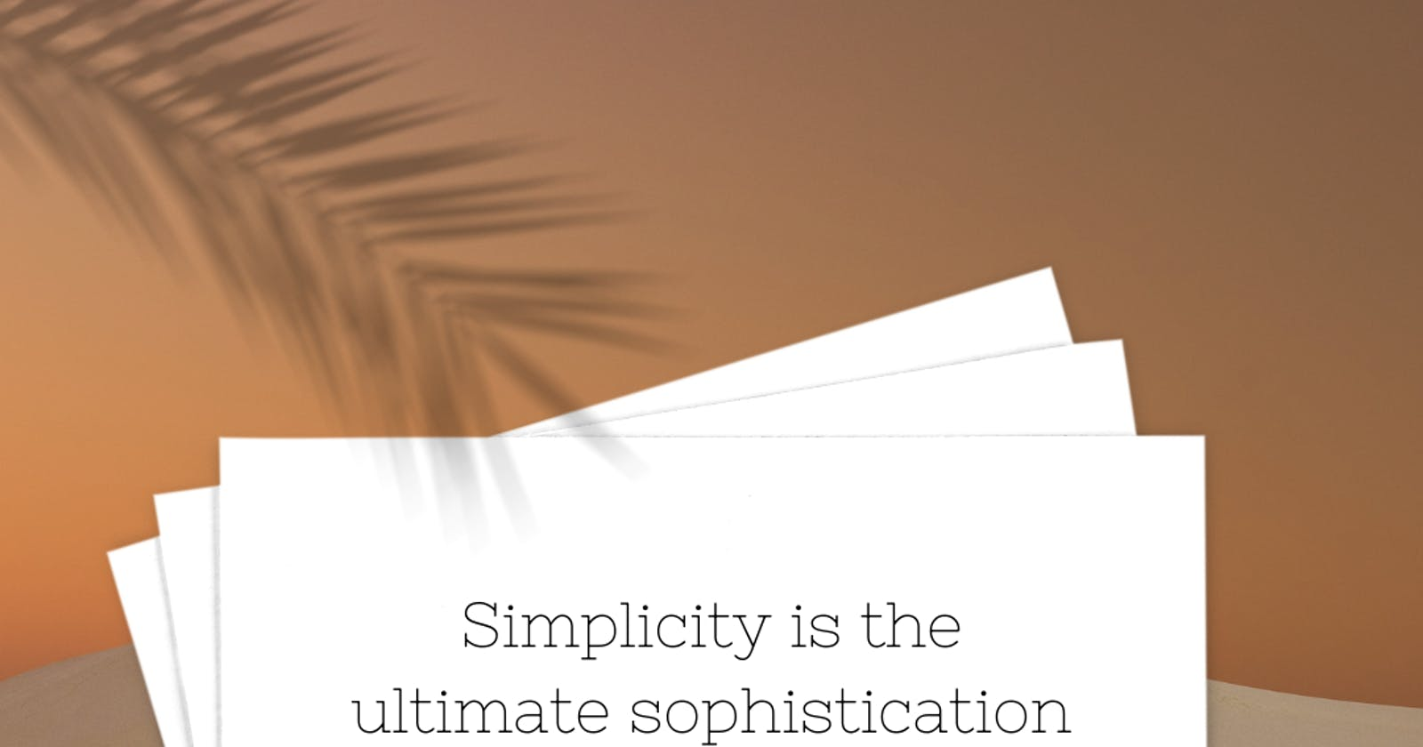 Why Simplicity is Key.