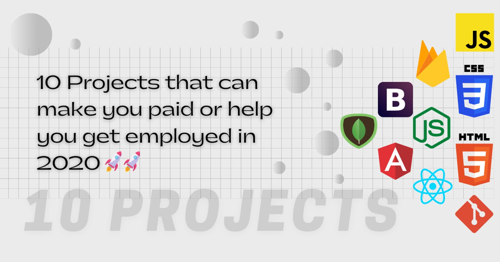 10 Projects that will make you paid or get you employed in 2020. ⚡🔥