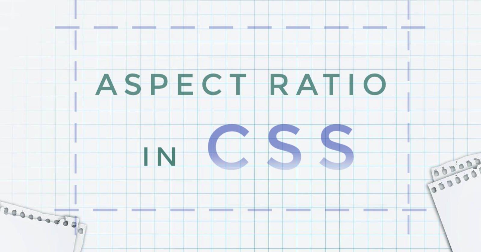 Aspect-ratio in CSS