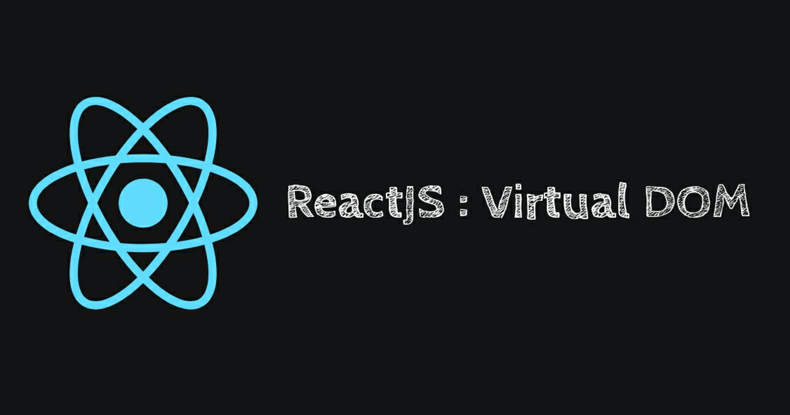 React JS : Virtual DOM