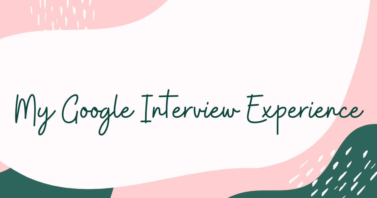 My Google Interview Experience
