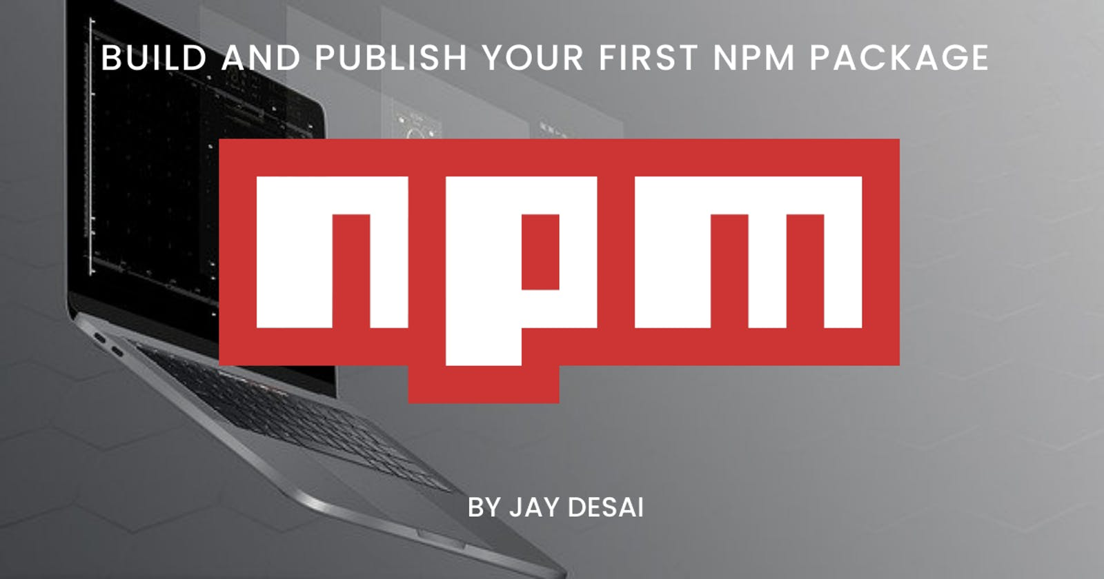Build and Publish your First NPM package