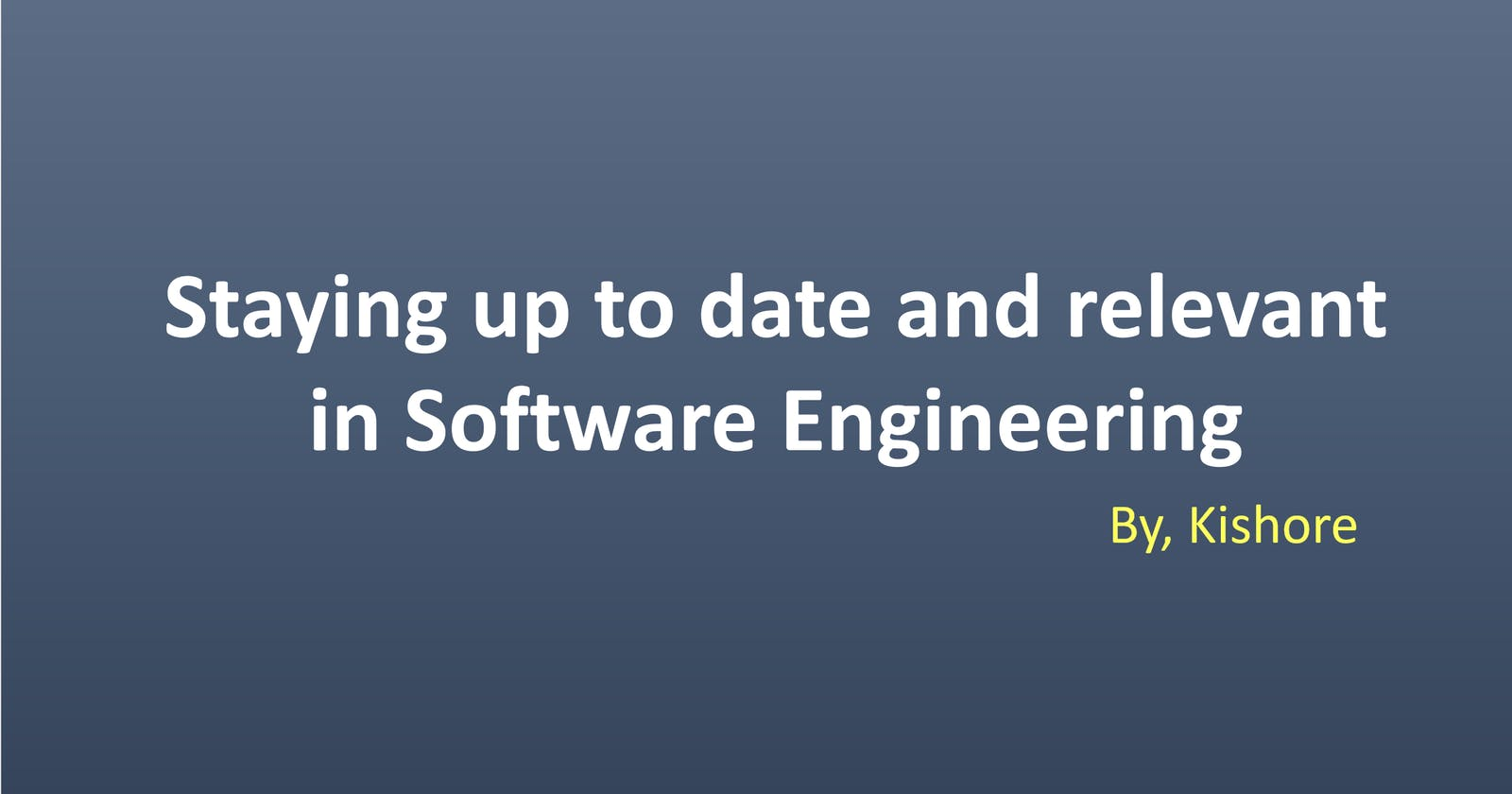 Staying up to date and relevant in Software Engineering