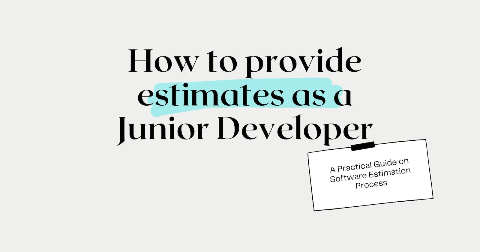How to provide estimates as a Junior Developer?