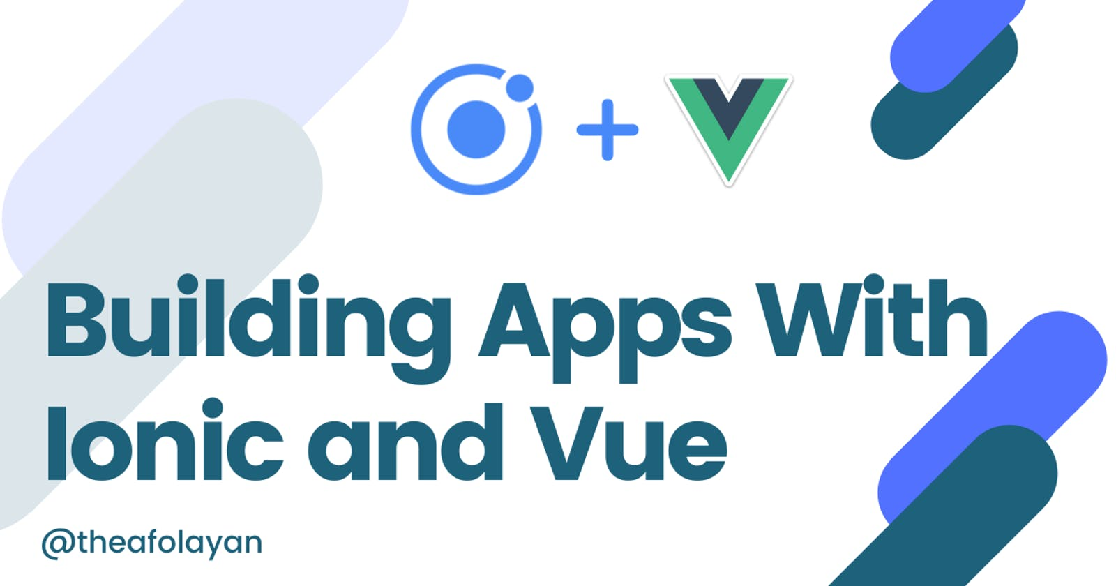Building Mobile Apps With Ionic + Vue
