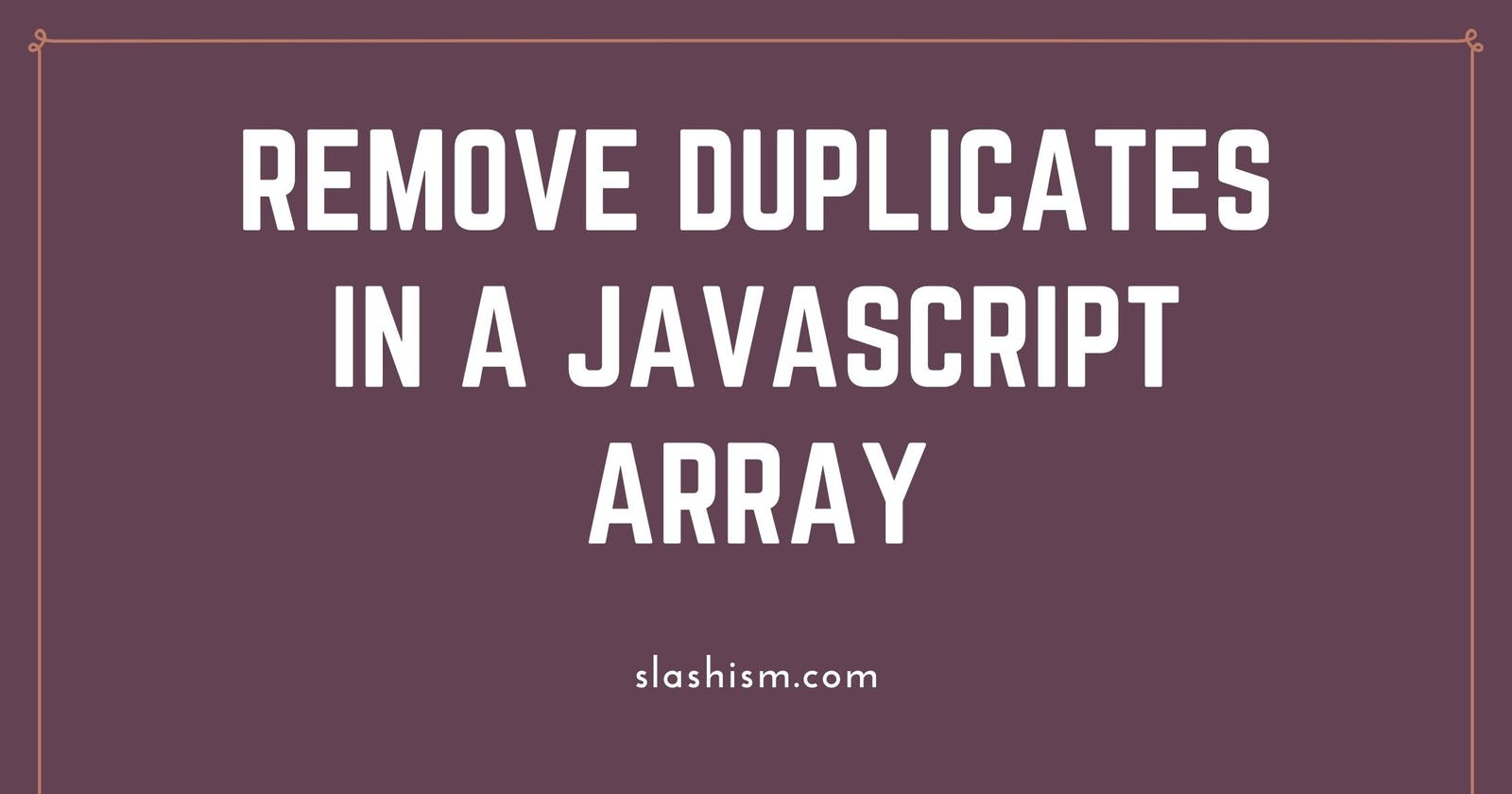 Remove Duplicates from a JavaScript Array