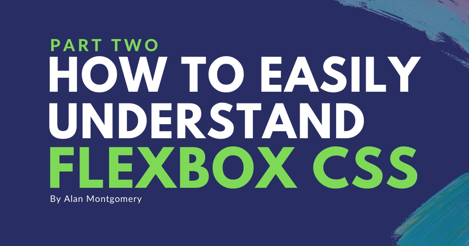 How to easily understand Flexbox CSS - (Part 2)