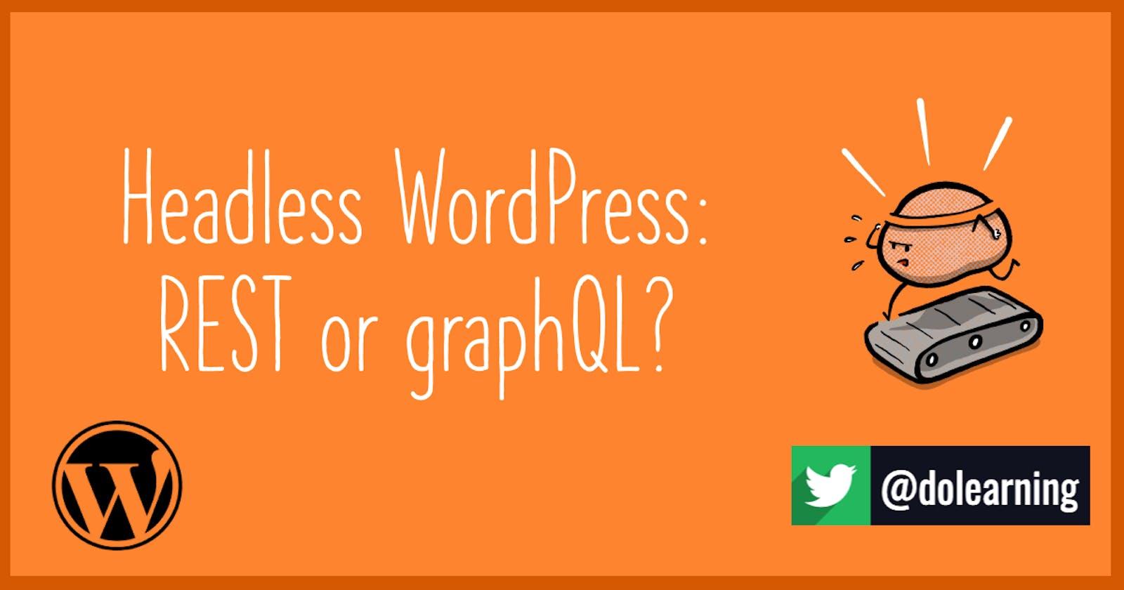 Headless WordPress: REST or GraphQL