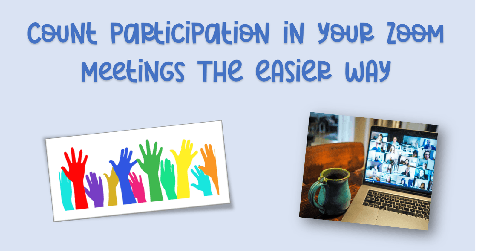 Count Participation In Your Zoom Meetings The Easier Way