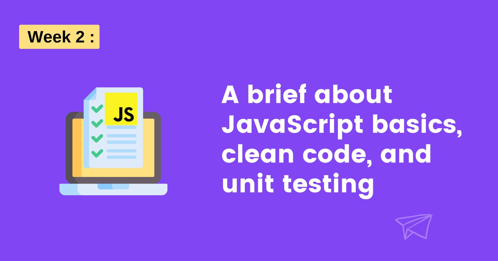 A brief about JavaScript, clean code, and unit testing