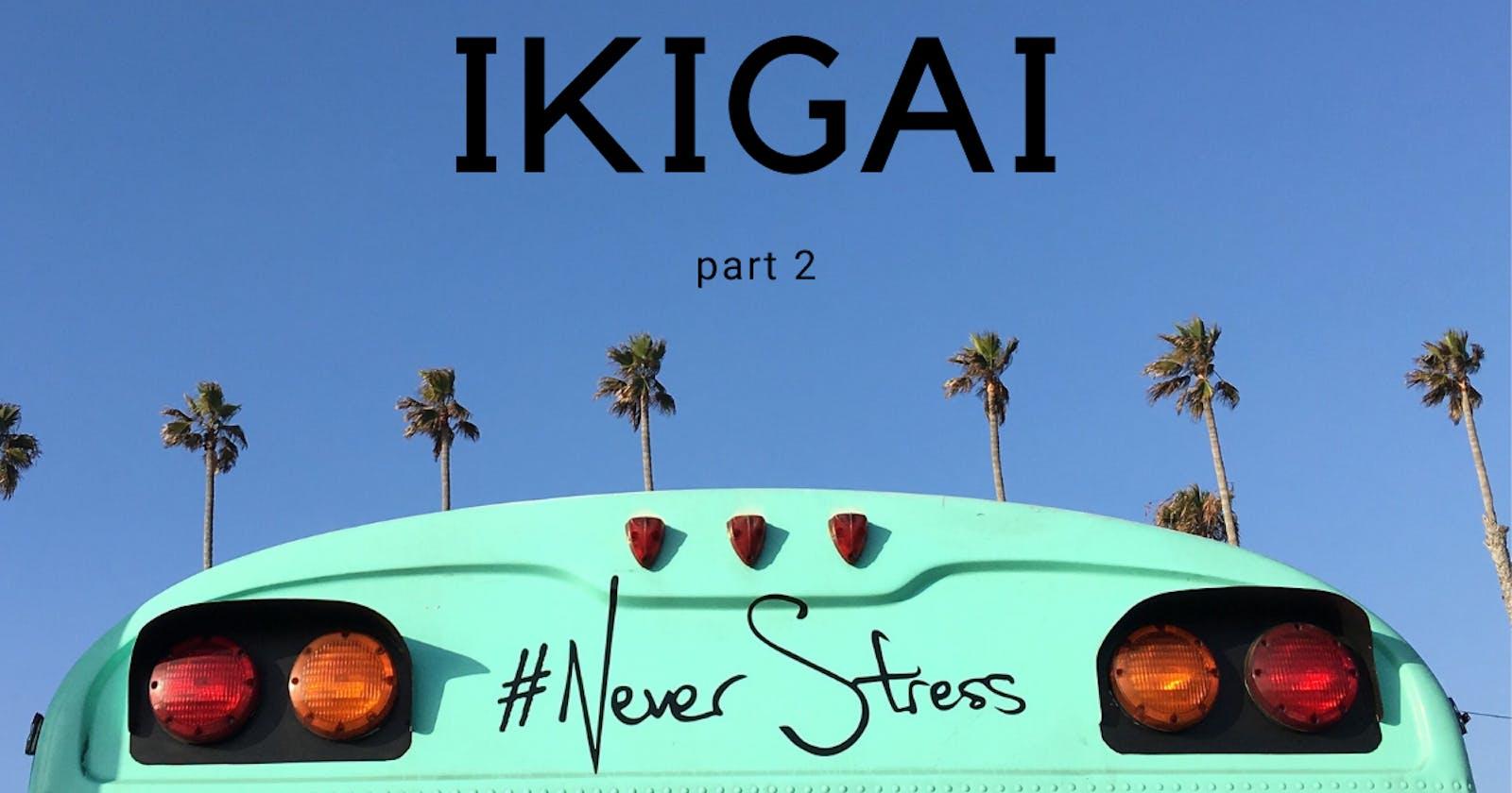 IKIGAI - part2