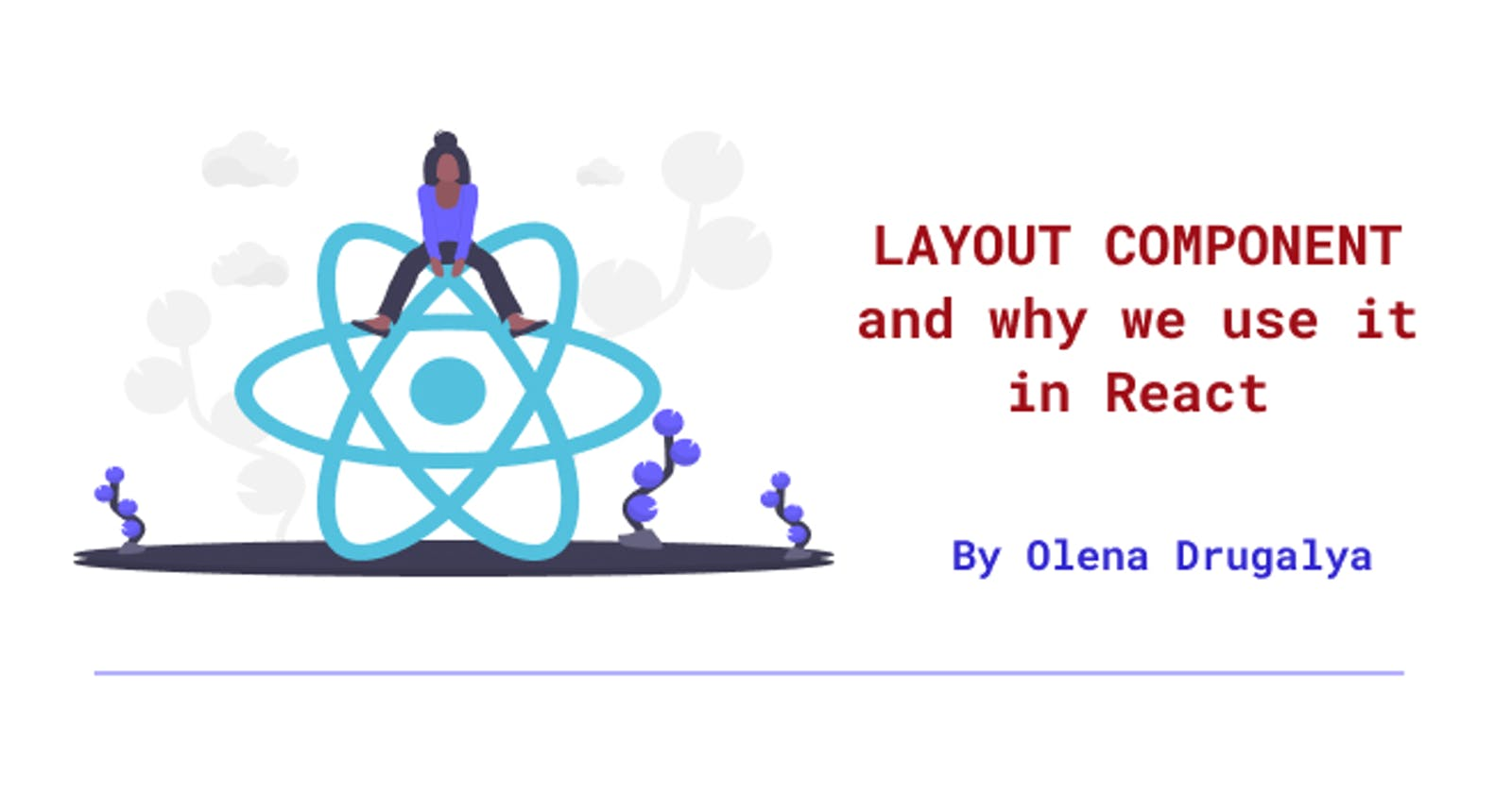 Layout Component and why we use it in React