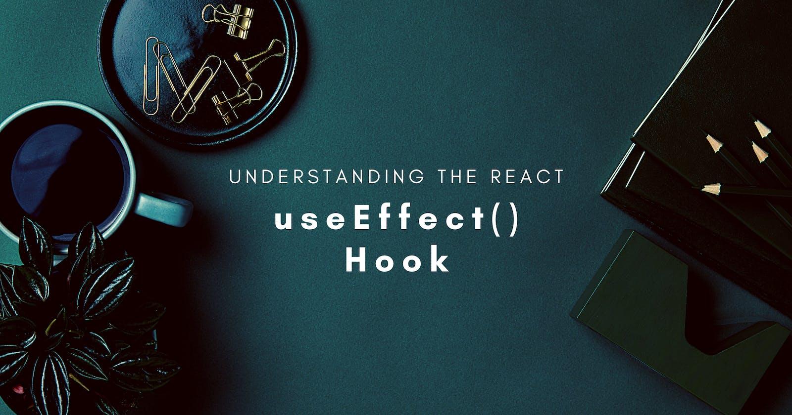 Understanding the React useEffect() Hook