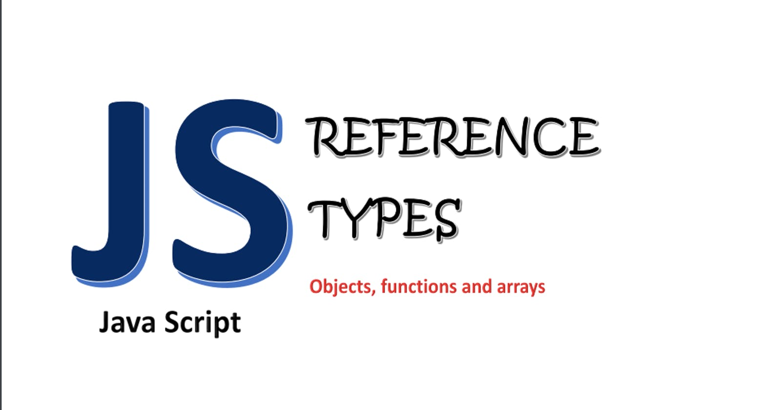Introduction to reference types in JavaScript