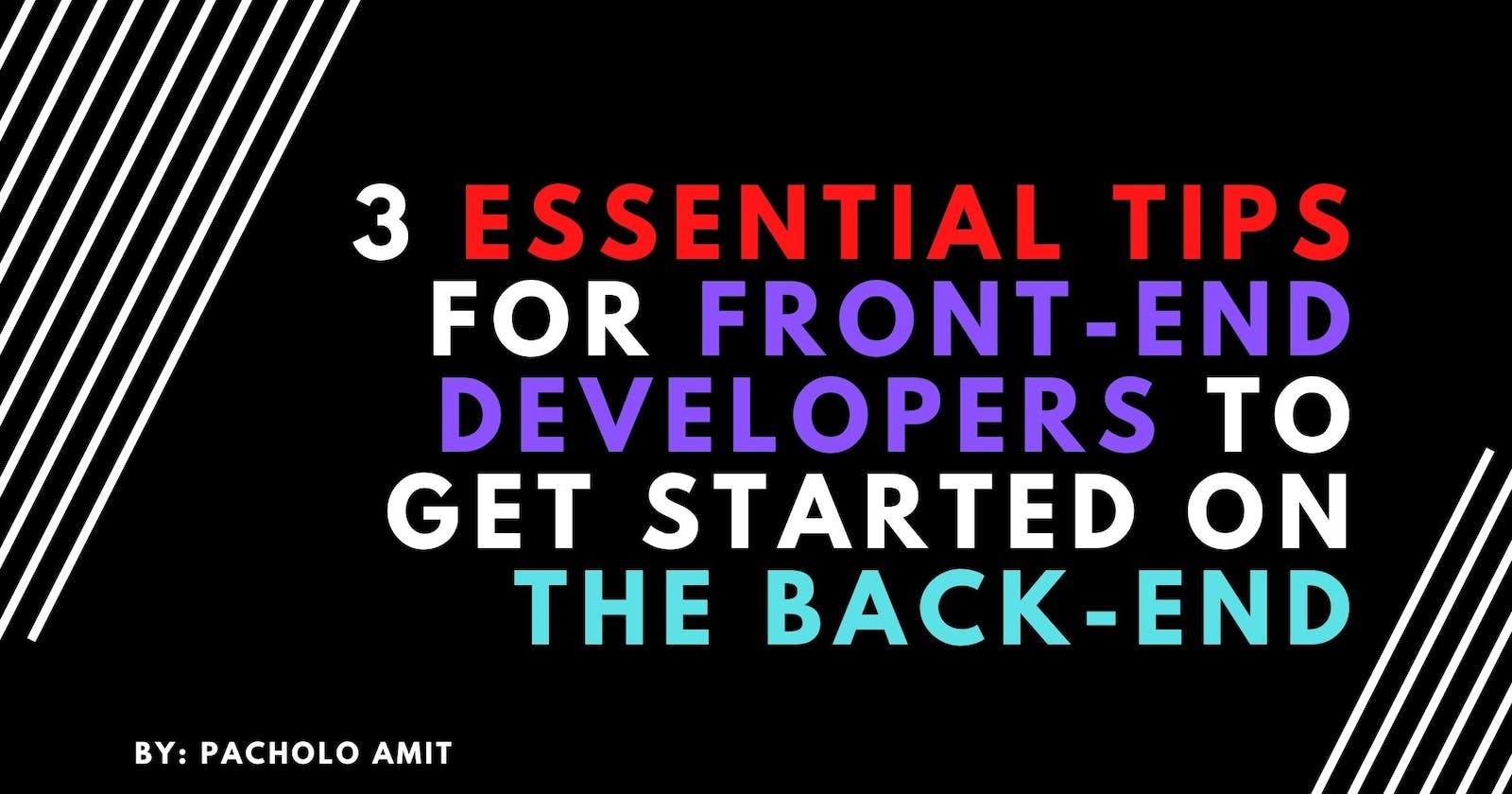 3 Essential tips for front-end developers to get started on the back-end