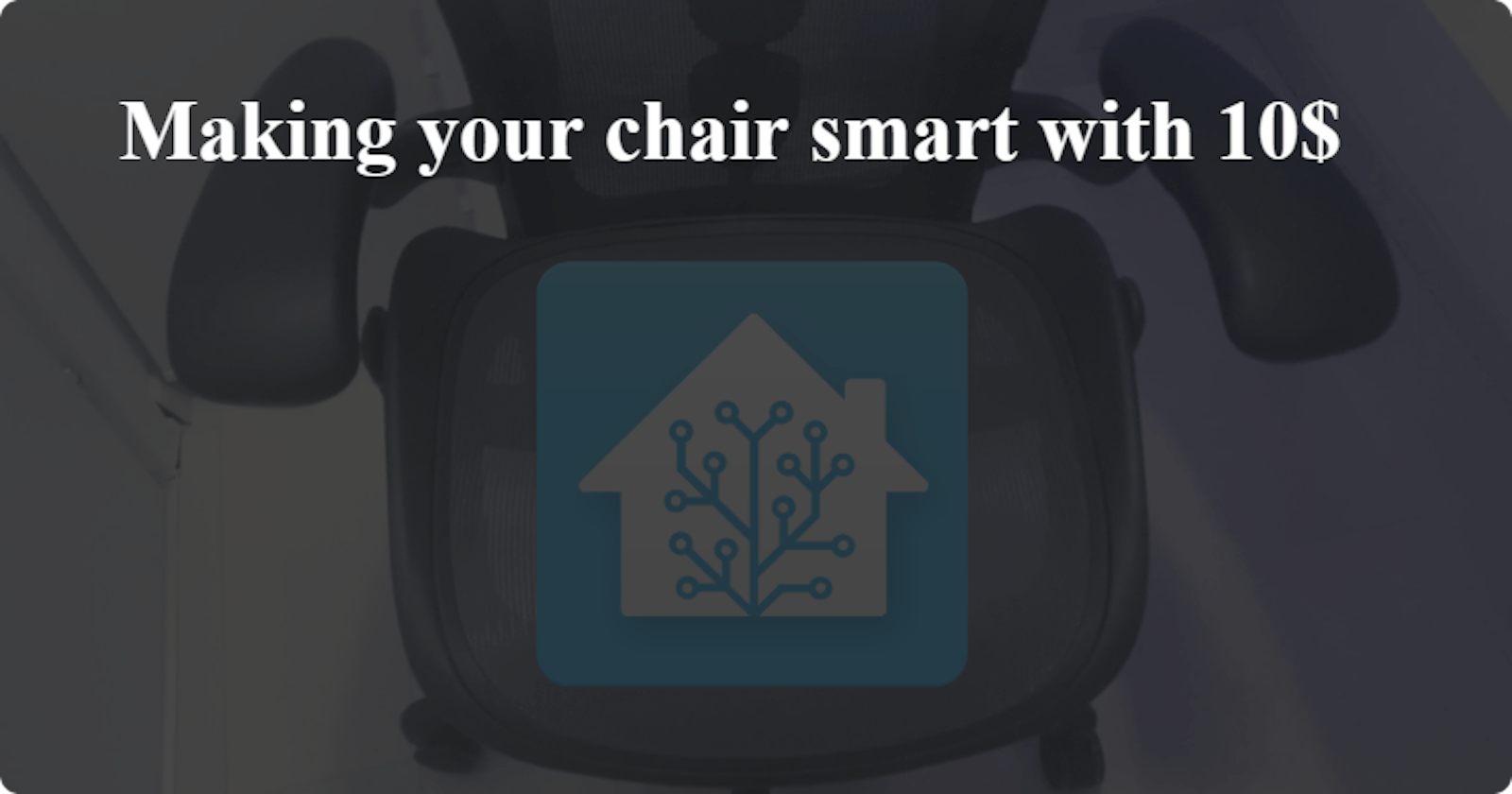 How I made my chair smart with 10$