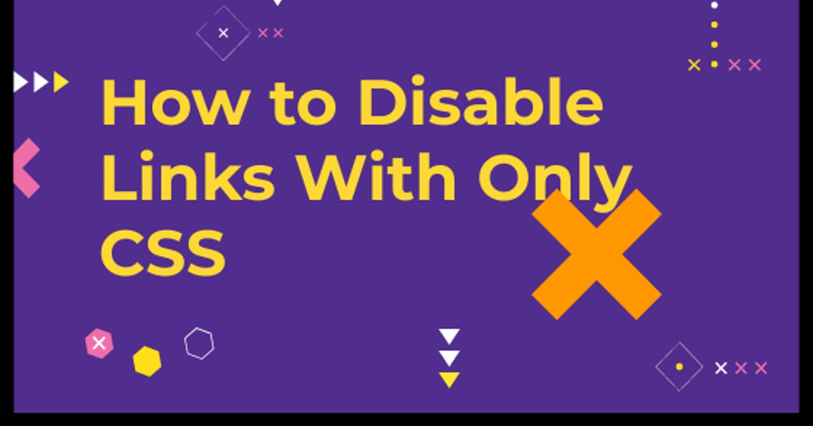 How to Disable Links With Only CSS